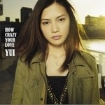 YUI的专辑 HOW CRAZY YOUR LOVE