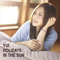 YUI��ר�� HOLIDAYS IN THE SUN (Single)