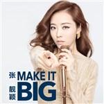 张靓颖的专辑 Make It Big