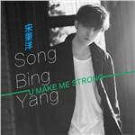 宋秉洋的专辑 U Make Me Strong