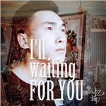I ll waiting for you