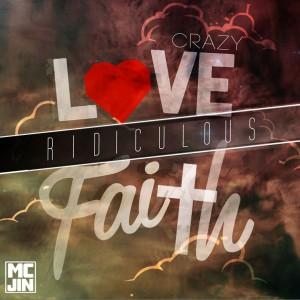 Crazy Love Ridiculous Faith