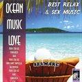 Ocean Music Love - Best Relax And Sex Music CD1