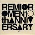 Remioromen 10th Anniversary