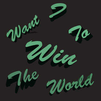 I want to win the world