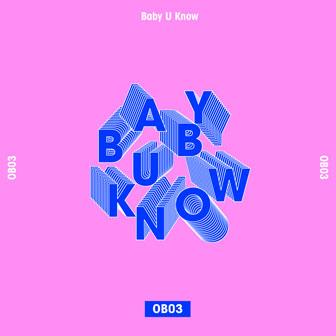 Baby U Know