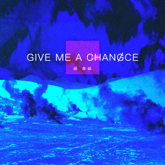 Give me a chance