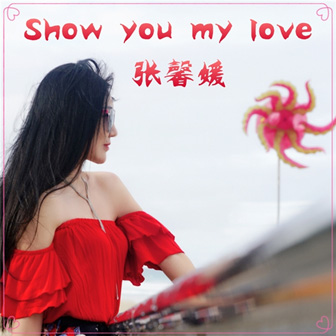 Show you my love