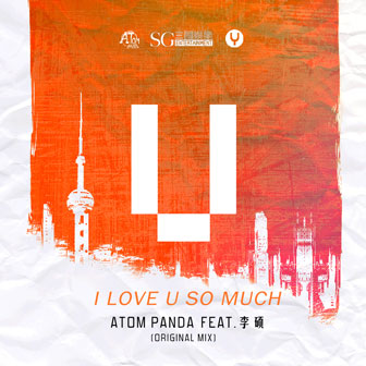 I LOVE U SO MUCH - Atom Panda&李�T