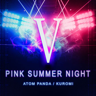 Pink Summer Night(V粉官方主题曲)