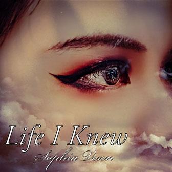 Life I knew