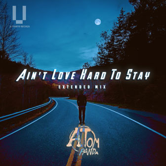 Ain t Love Hard To Stay